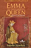 Emma: The Twice-Crowned Queen: England in the Viking Age