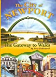 The City of Newport: The Gateway to Wales
