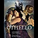 Othello: Young Readers Shakespeare (       UNABRIDGED) by Adam McKeown Narrated by Roscoe Orman