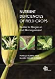img - for Nutrient Deficiencies of Field Crops: Guide to Diagnosis and Management book / textbook / text book