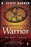 The White-Luck Warrior: The Aspect-Emperor; Book Two