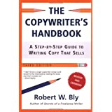 The Copywriter's Handbook, Third Edition: A Step-By-Step Guide To Writing Copy That Sells ~ Robert W. Bly