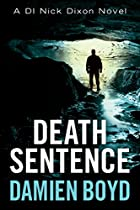 Death Sentence (the Di Nick Dixon Crime Series Book 6)