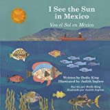 img - for I See the Sun in Mexico (I See the Sun / Veo El Sol) book / textbook / text book