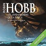 Le vaisseau magique (Les aventuriers de la mer 1) | Robin Hobb