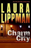 Charm City: A Tess Monaghan Novel (Tess Monaghan Mysteries) (006121003X) by Lippman, Laura