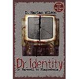 Dr. Identity (The Scikungfi Trilogy) ~ D. Harlan Wilson