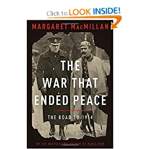 The War That Ended Peace: The Road to 1914 by