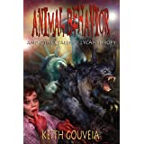 Animal Behavior and Other Tales of Lycanthropy: A Chilling Collection of Werewolf Horrorby Keith Gouveia