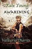 Awakening (Valkyrie Diaries Book 1)