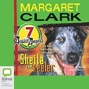 Sheila the Heeler: Aussie Angels, Book 7 | [Margaret Clark]