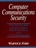 img - for Computer Communications Security: Principles, Standard Protocols and Techniques book / textbook / text book