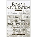Roman Civilization: Selected Readings, Vol. 1: The Republic and the Augustan Age (Volume 1) ~ N lewis