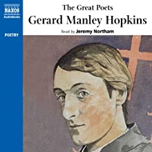 The Great Poets: Gerard Manley Hopkins (       UNABRIDGED) by Gerard Manley Hopkins Narrated by Jeremy Northam