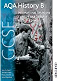 AQA GCSE History B International Relations: Conflict and Peace in the 20th Century (Aqa Gcse History B Unit 1)