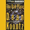 The Bad Place Audiobook by Dean Koontz Narrated by Carol Cowan, Michael Hanson