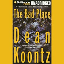 The Bad Place (       UNABRIDGED) by Dean Koontz Narrated by Carol Cowan, Michael Hanson