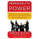 Personality Power: Discover Your Unique Profile - and Unlock Your Potential for Breakthrough Success (       UNABRIDGED) by Shoya Zichy, Ann Bidou Narrated by Josey Miller