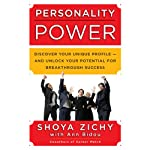 Personality Power: Discover Your Unique Profile - and Unlock Your Potential for Breakthrough Success | Shoya Zichy,Ann Bidou