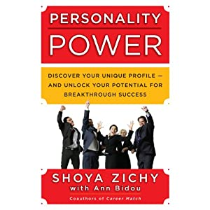 Personality Power: Discover Your Unique Profile - and Unlock Your Potential for Breakthrough Success | [Shoya Zichy, Ann Bidou]