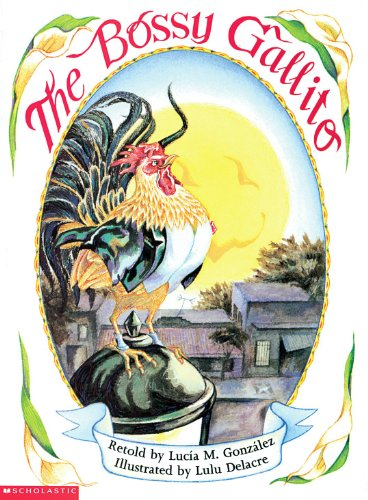 The Bossy Gallito/El Gallo de Bodas: A Traditional Cuban Folktale (Dual Language Edition)