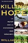 Killing Hope: U.S. and C.I.A. Interve...