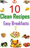 10 Clean Recipes Easy Breakfasts 2