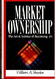 Market Ownership: The Art & Science of Becoming #1