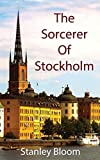 img - for The Sorcerer Of Stockholm by Stanley Bloom (2014-11-22) book / textbook / text book