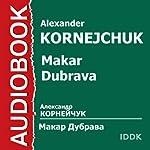 Makar Dubrava | Alexander Kornejchuk