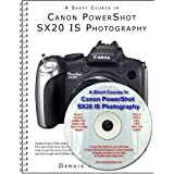 A Short Course in Canon PowerShot SX20 IS Photography book/ebook ~ Dennis Curtin