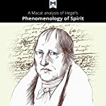 A Macat Analysis of G. W. F. Hegel Phenomenology of Spirit | Ian Jackson