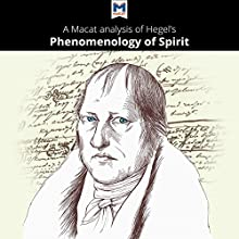 A Macat Analysis of G. W. F. Hegel Phenomenology of Spirit Audiobook by Alex Englander, Ian Jackson Narrated by  Macat.com