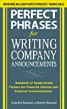 img - for Perfect Phrases for Writing Company Announcements : Hundreds of Ready-to-Use Phrases for Powerful Internal and External Communications (Perfect Phrases Series) book / textbook / text book