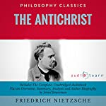 The Antichrist by Friedrich Nietzsche: The Complete Work Plus an Overview, Summary, Analysis, and Author Biography | Friedrich Wilhelm Nietzche,Israel Bouseman