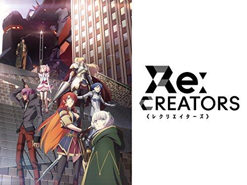 Re:CREATORS - Season 1