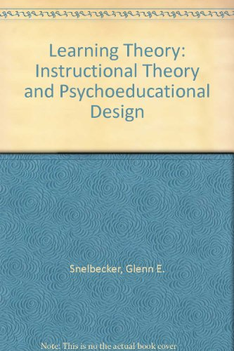 Learning Theory: Instructional Theory and Psychoeducational Design PDF