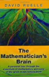 img - for The Mathematician's Brain: A Personal Tour Through the Essentials of Mathematics and Some of the Great Minds Behind Them book / textbook / text book