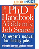 The PhD Handbook for the Academic Job Search: An owner's manual for finding jobs