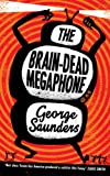 The Brain-dead Megaphone (0747594260) by George Saunders