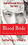 Blood Bride (Aarabassa World Book 3)
