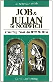 Job and Julian of Norwich: Trusting That All Will Be Well (Retreat with)