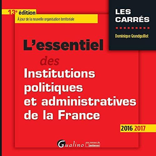 L'essentiel des institutions politiques et administratives de la France