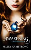 Kelley Armstrong The Awakening: Number 2 in series (Darkest Powers)