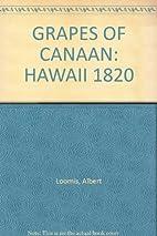 GRAPES OF CANAAN: HAWAII 1820 by Albertine…