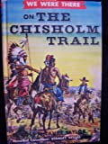 We Were There on the Chisholm Trail (We Were There)