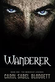 Wanderer (The Moncrief Legends Book 1)