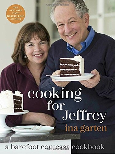 Cooking for Jeffrey: A Barefoot Contessa Cookbook (Cooking And compare prices)