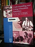img - for Understanding and Using Education Statistics: It's Easier (and More Important) Than You Think book / textbook / text book