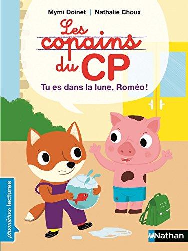 Les copains du CP (6) : Tu es dans la lune, Roméo !